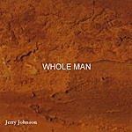 Jerry Johnson Whole Man