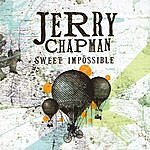 Jerry Chapman Sweet Impossible