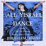 Jerusalem Rivers All Yisrael Dance