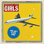 Scouting For Girls This Ain't A Love Song (Radio Edit)