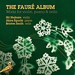 Gil Shaham Faure, G.: Violin Sonata No. 1 / Piano Trio / Arrangements