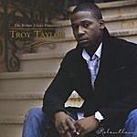 "Troy Taylor Dr. Bobby Jones Presentz: Troy Taylor ""relentless"""