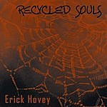 Erick Hovey Recycled Souls