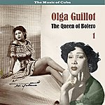 Olga Guillot The Music Of Cuba - The Queen Of Bolero, Volume 1