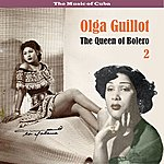 Olga Guillot The Music Of Cuba - The Queen Of Bolero, Volume 2