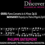 Philippe Entremont Grieg: Piano Concerto In A Minor, Op. 16; Rachmaninov: Rhapsody On A Theme Of Paganini, Op. 43