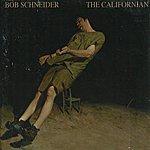 Bob Schneider The Californian