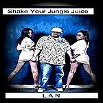 LAN Shake Your Jungle Juice (Single)