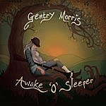 Gentry Morris Awake O Sleeper