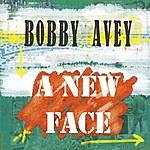 Bobby Avey A New Face