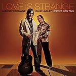Jackson Browne Love Is Strange