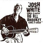 Josh White Comes A-Visitin' Big Bill Broonzy Comes A-Singin'