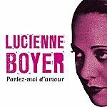 Lucienne Boyer Parlez Moi D'amour