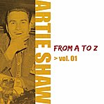 Artie Shaw Artie Shaw From A To Z Vol.1