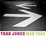 Thad Jones Mad Thad (Bonus Tracks)