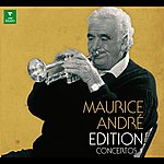 Maurice André Maurice André Edition - Concertos, Volume 1