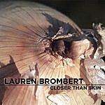 Lauren Brombert Closer Than Skin
