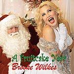Brooke Wilkes A Fruitcake Year