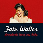Fats Waller Everybody Loves My Baby