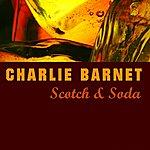 Charlie Barnet Scotch And Soda