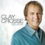 Clay Crosse Believe (Single)