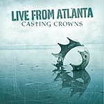 Casting Crowns Live From Atlanta