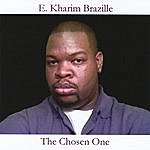 E. Kharim Brazille The Chosen One