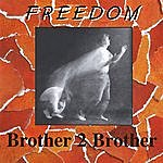 Brother 2 Brother Freedom