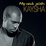 Kaysha My Zouk Joints