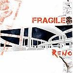 Reno Fragiles