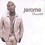 Jerome Committed