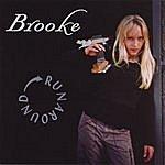Brooke Runaround