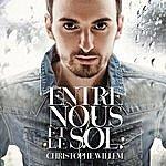 Christophe Willem Entre Nous Et Le Sol