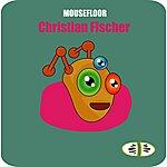 Christian Fischer Mousefloor (3-Track Maxi-Single)