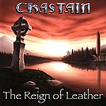 Chastain The Reign Of Leather (2010 Remaster)