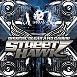 Crystal Clear Street Hawk / Cold Blooded