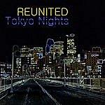 Reunited Tokyo Nights (2-Track Single)