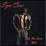"Syncere ""let Me Love You"""