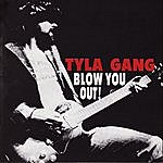 Tyla Gang Blow You Out !