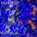 The Offering Light In The Darkness