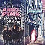 Ariel Pink's Haunted Graffiti Before Today