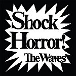 Waves Band Shock Horror !