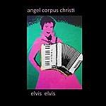Angel Corpus Christi Elvis Elvis
