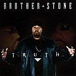 Brother Stone T.r.u.t.h.