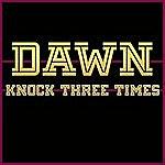 Dawn Knock Three Times