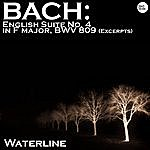 Waterline Bach: English Suite No. 4 In F Major, Bwv 809 (Excerpts)