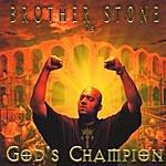 Brother Stone God's Champion