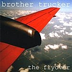 Brother Trucker The Flyover