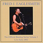 Fred Eaglesmith The Official Bootleg Series Volume One