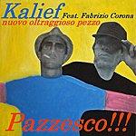 Kalief Pazzesco (Feat. Fabrizio Corona) [Nuovo Oltraggioso Pezzo]